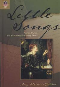 Book cover: Little Songs: Women, Science, and the Nineteenth-Century Sonnet