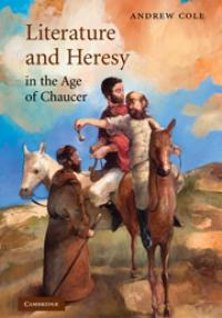 Cole: Literature and Heresy in the Age of Chaucer