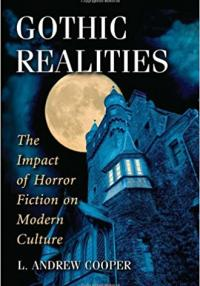 Gothic Realities: The Impact of Horror Fiction on Modern Culture. Jefferson: McFarland