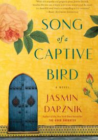 Song of a Captive Bird - Jasmin Darznik