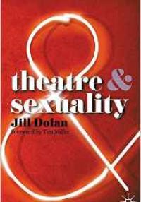 Dolan: Theatre and Sexuality