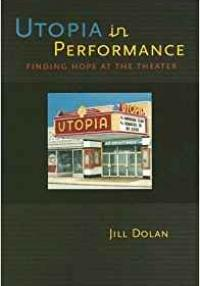 Dolan: Utopia in Performance
