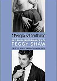 A Menopausal Gentleman: The Solo Performances of Peggy Shaw