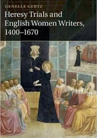 Book cover: Heresy Trials and English Women Writers, 1400-1670