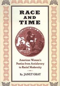 Book cover: Race and Time: American Women's Poetics from Antislavery to Racial Modernity