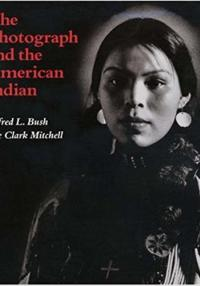 Mitchell-The Photograph and the American Indian