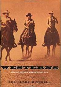 Mitchell-Westerns: Making the Man in Fiction and Film