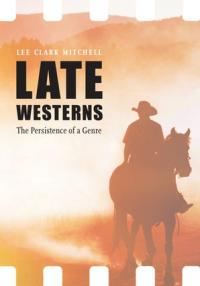 Late Westerns: The Persistence of a Genre cover