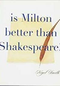 N. Smith: Is Milton better than Shakespeare?