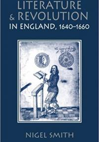 Nigel Smith: Literature and Revolution in England, 1640-1660