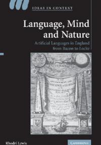 R. Lewis: Language, Mind and Nature: Artificial Languages in England from Bacon to Locke
