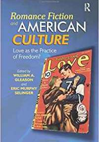 Romance Fiction and American Culture - Gleason