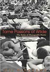 Nunokawa-Tame Passions of Wilde-Styles of Manageable Desire