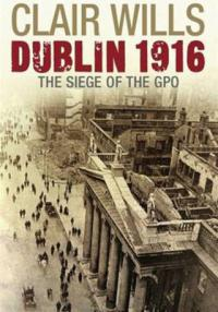 Clair Wills: Dublin 1916