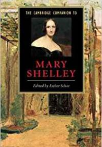 The Cambridge Companion to Mary Shelley - Esther Schor