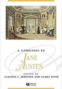 A Companion to Jane Austen - Claudia L Johnson