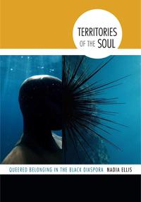 Book cover: Territories of the Soul: Queered Belonging in the Black Diaspora