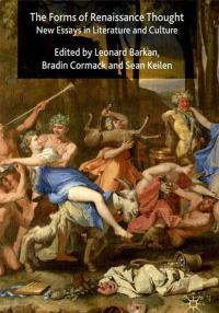 The Forms of Renaissance Thought: New Essays in Literature and Culture