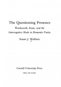 The Questioning Presence: Wordsworth, Keats, and the Interrogative Mode in Romantic Poetry