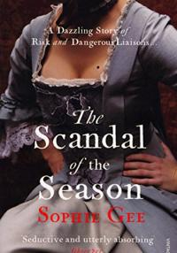 The Scandal of the Season - Sophie Gee