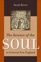 The Science of the Sould in Colonial New England - Sarah Rivett